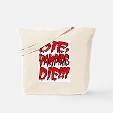 Die, Vampire, Die!!! Tote Bag