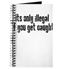 It's only illegal Journal