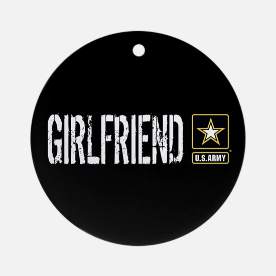 U.S. Army: Girlfriend (Black) Round Ornament