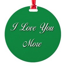 I Love You More Ornament