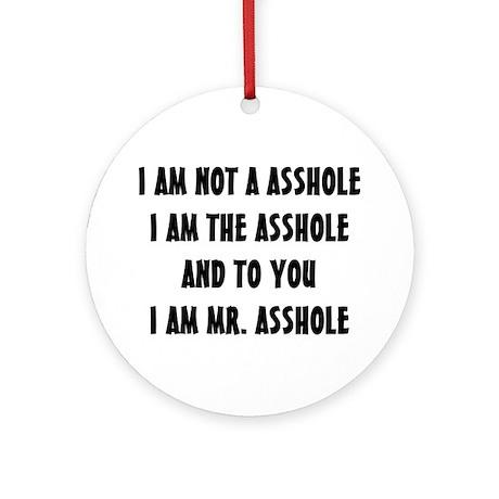 MR. ASSHOLE Ornament (Round)