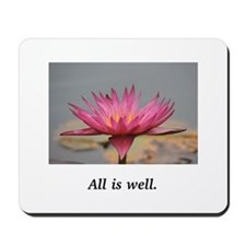 All Is Well Water Lily Gifts Mousepad