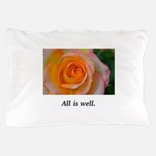 All Is Well Rose Blessings Pillow Case