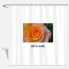 All Is Well Rose Blessings Shower Curtain