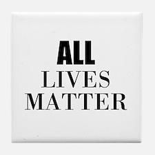 All Lives Matter Tile Coaster