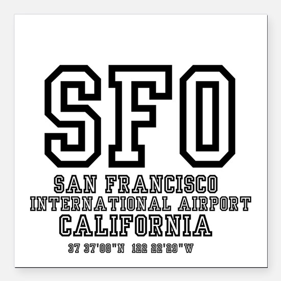 "AIRPORT CODES - SFO - SA Square Car Magnet 3"" x 3"""