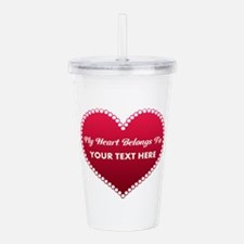 Custom Heart Belongs T Acrylic Double-wall Tumbler
