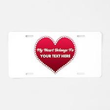 Custom Heart Belongs To Aluminum License Plate