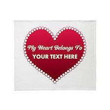 Custom Heart Belongs To Throw Blanket