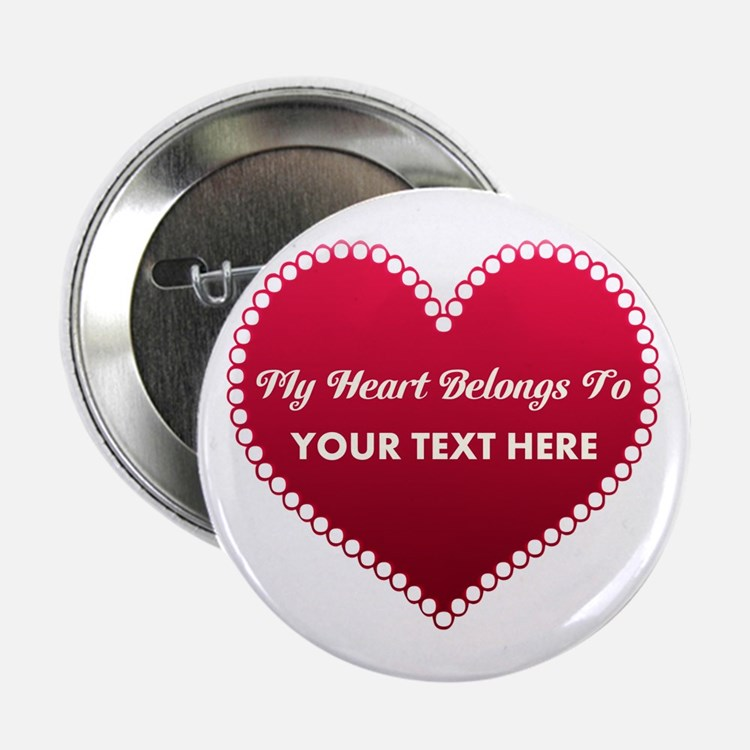 "Custom Heart Belongs To 2.25"" Button"