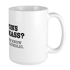 PROTONS HAVE MASS?? - CATHOLIC Mugs