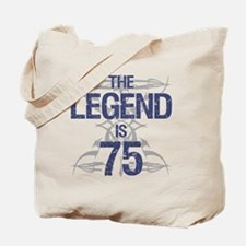 Legend 75th Birthday Tote Bag