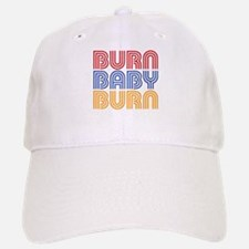 BURN BABY BURN Baseball Baseball Cap