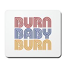 BURN BABY BURN Mousepad