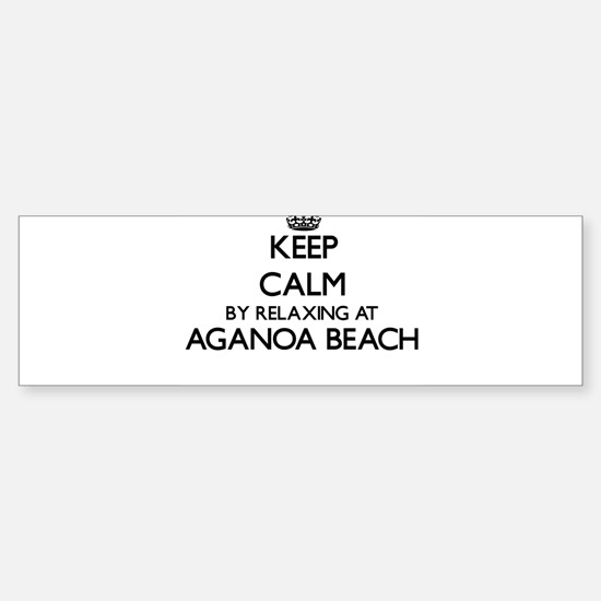 Keep calm by relaxing at Aganoa Bea Bumper Bumper Bumper Sticker