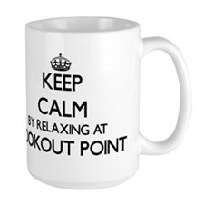 Keep calm by relaxing at Lookout Point Texas Mugs