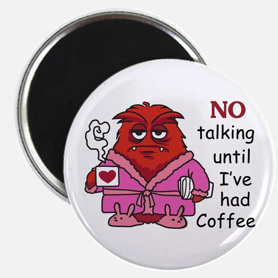 NO TALKING UNTIL COFFEE Magnets