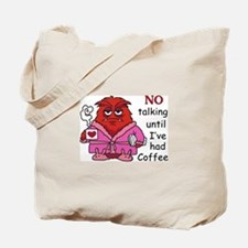 NO TALKING UNTIL COFFEE Tote Bag