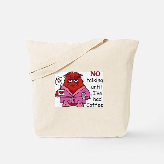 NO TALKING UNTIL COFFEE Tote Bag