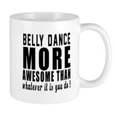 Belly dance more awesome designs Mug