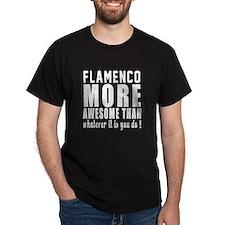 Flamenco more awesome designs T-Shirt
