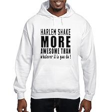 Harlem Shake more awesome design Hoodie