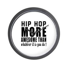 Hip Hop more awesome designs Wall Clock