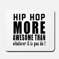 Hip Hop more awesome designs Mousepad