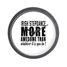 Irish Stepdance more awesome designs Wall Clock