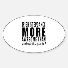 Irish Stepdance more awesome design Decal