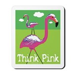 Think Pink Flamingos Mousepad