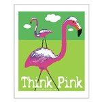 Think Pink Flamingos Small Poster