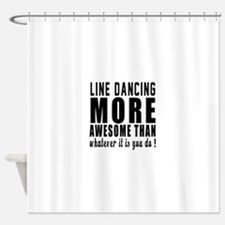 Line dancing more awesome designs Shower Curtain