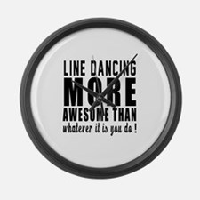 Line dancing more awesome designs Large Wall Clock