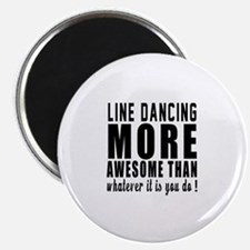 """Line dancing more awesome d 2.25"""" Magnet (10 pack)"""