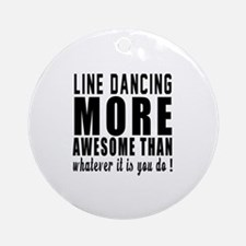 Line dancing more awesome designs Round Ornament