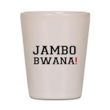 JAMBO BWANA! Shot Glass