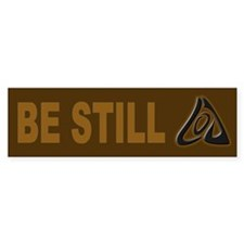 Be Still Bumper Bumper Sticker