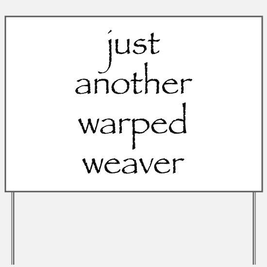 warped.png Yard Sign