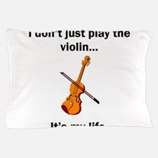 Violin Its My Life Pillow Case