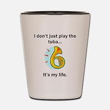 Tuba Its My Life Shot Glass