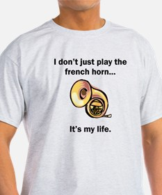 French Horn Its My Life T-Shirt