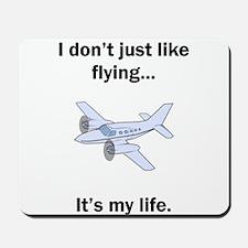 Flying Its My Life Mousepad