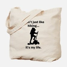 Hiking Its My Life Tote Bag