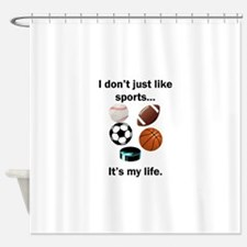 Sports Its My Life Shower Curtain