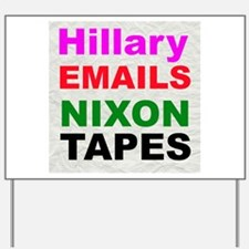 Hillary Emails Nixon Tapes Yard Sign