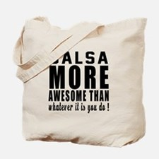 Salsa more awesome designs Tote Bag