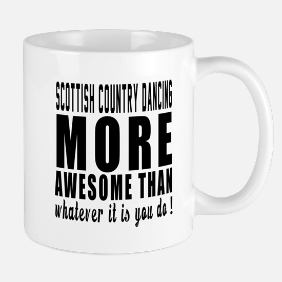 Scottish Country Dancing more awesome d Mug