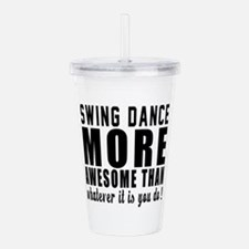 Swing more awesome des Acrylic Double-wall Tumbler