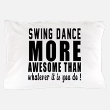 Swing more awesome designs Pillow Case
